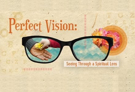 Perfect Vision: Seeing 20/20 Through a Spiritual Lens